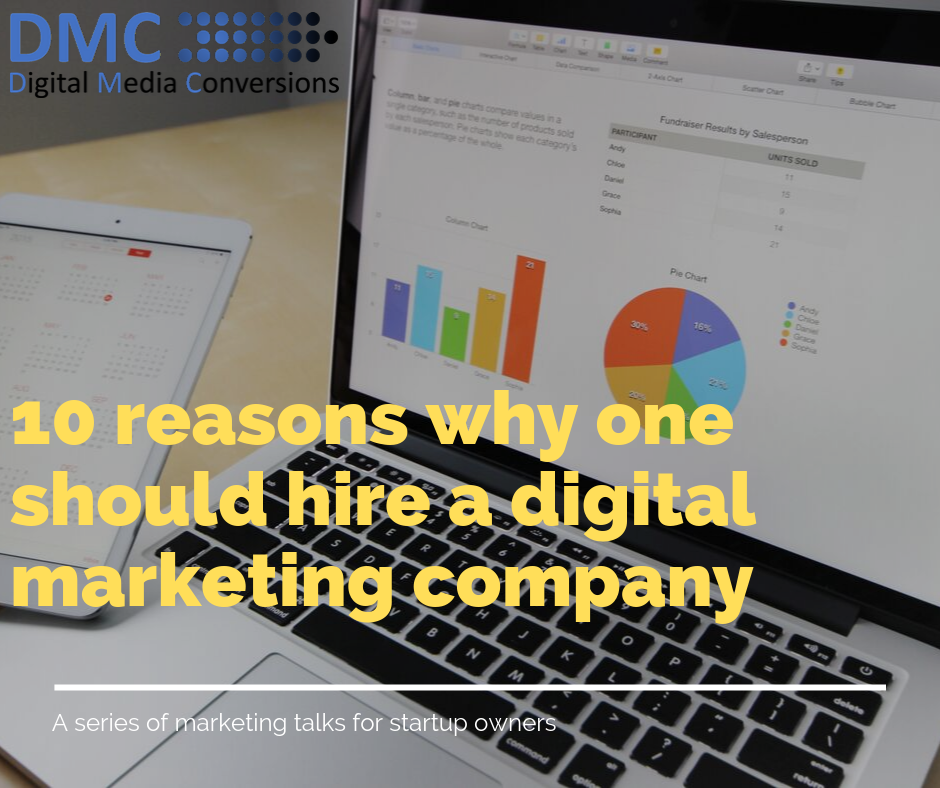 10 Reasons why should you hire a Digital Marketing Company in 2019